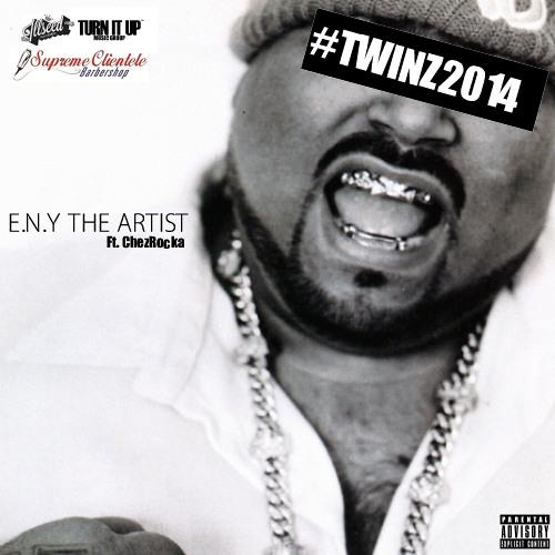 E.N.Y The Artist Ft. ChezRocka - Twinz 2014