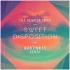 The Temper Trap - Sweet Disposition (RavenKis Remix)