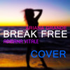 Break Free - Ariana Grande (Cover by Adriana Vitale)