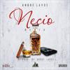 Andre Lavoe - Necio Remix (Re-Prod By Andre Lavoe)