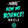 Imanti - How We Bounce (MRVLZ Remix)