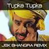 Tupka Tupka (JSK Remix) | Babbu Maan