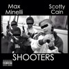 MAX MINELLI FT SCOTTY CAIN - SHOOTERS