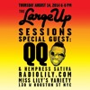 The LargeUp Sessions (8/14/14) with Special Guest QQ