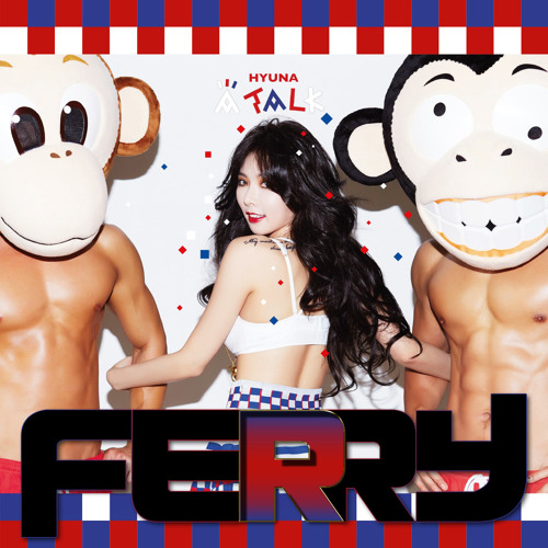 HyunA - Red '빨개요' (Ferry Remix)FREE DOWNLOAD