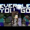 ♪ -Never Let You Go- - Minecraft Parody Of Passenger