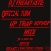 DJ Freaktaste: The Official Turn Up Hosted By RocaMic X Manu Crooks X Goblin. July - August Mix