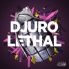 Djuro - Lethal (Original Mix) [Club Cartel] OUT NOW