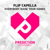 Flip Capella - Everybody Raise Your Hands (Preview)
