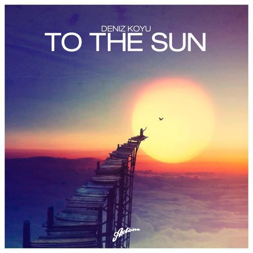 Deniz Koyu-To The Sun (Radio Edit)
