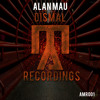 Alan Mau - Dismal(Original Mix)AMR001