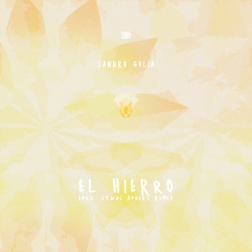 KHWXTRA003 - Sandro Golia - El Hierro (incl. Etwas Anders Remix) [OUT NOW!!!]
