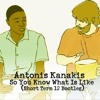 Antonis Kanakis - So You Know What Is Like (Short Term 12 Bootleg)