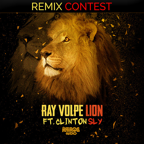 "Ray Volpe - ""Lion"" ft. Clinton Sly // REMIX CONTEST"