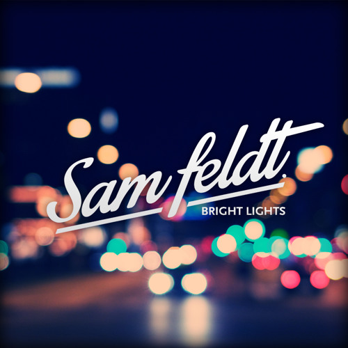 Syn Cole - Bright Lights (Sam Feldt Remix) [FREE DOWNLOAD]