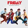 Friday - Kuingin Dirimu