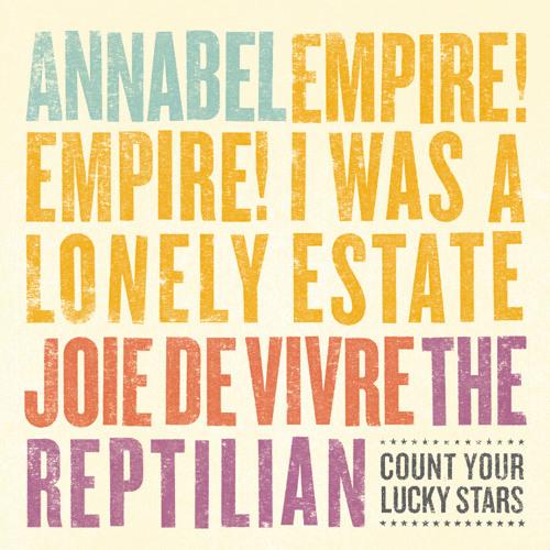 CYLS Split Series #1- Annabel/Empire! Empire!/Joie De Vivre/the Reptilian Split