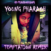 YOUNG PHARAOH- TEMPTATION REMIX (PRO BY BIG KRIT)
