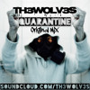 TH3WOLV3S - QUARANTINE (Original Mix)[FREE DL]