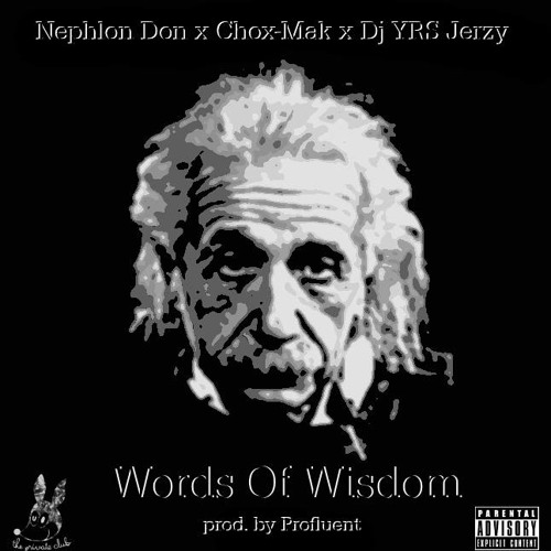 NephLon Don Ft. Chox-Mak & DJ YRS Jerzy - Words Of Wisdom (Prod. By Profluent)