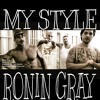 My Style by Ronin Gray (produced by Brett Bouldin )