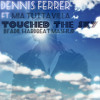 Dennis Ferrer ft Mia Tuttavilla - Touched The Sky (DJ'Adil HardBeat Mashup)