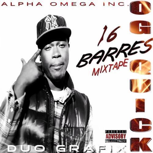 O.G Quick - Toute Côté-Mixtape 16 Barres