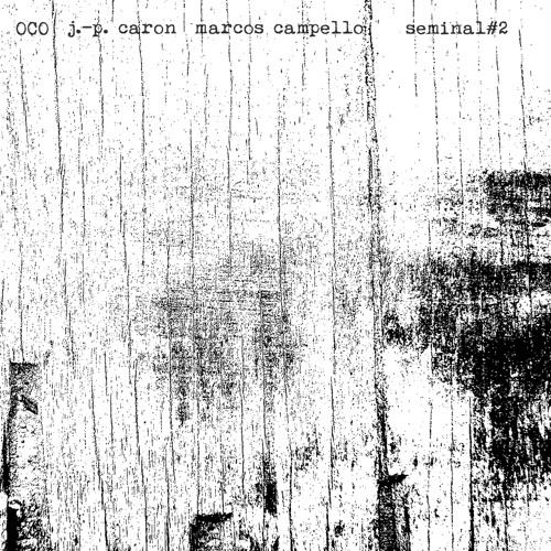 J.-P. Caron & Marcos Campello - Oco 1 (excerpt)
