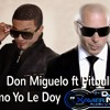 Don Migelo Ft Pitbull- Como Yo Le Doy Intro Animado