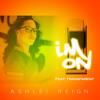 Ashlei Reign - I'm On (feat. Transparent)