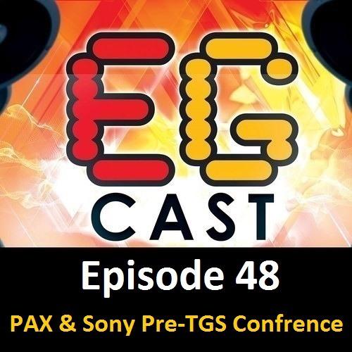 EGCast: Episode 48 - PAX & Sony Pre-TGS Conference