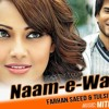 Farhan Saeed   Naam   E Wafa   Mithoon   Tulsi Kumar   Creature 3D Movie   Imran Abbas   (4songs.PK)