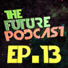 The Future Podcast - Episode 013 - Guest: Dj Freeland