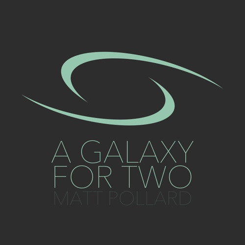 A Galaxy for Two
