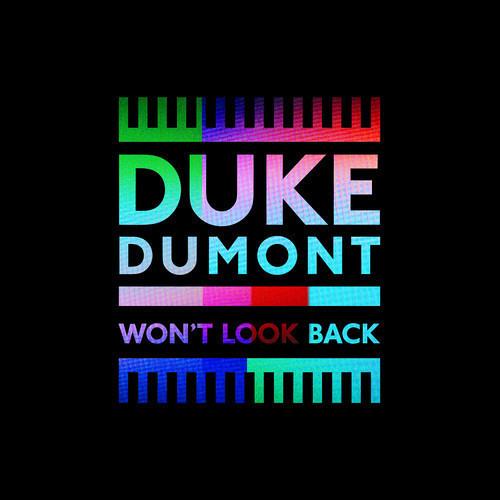 Duke Dumont - Wont Look Back (WasteLand Bootleg)