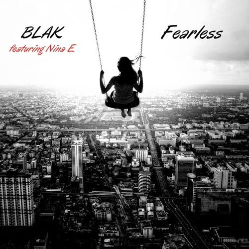 BLAK Ft. Nina E - Fearless