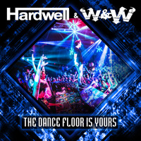 Hardwell & W&W - The Dance Floor Is Yours