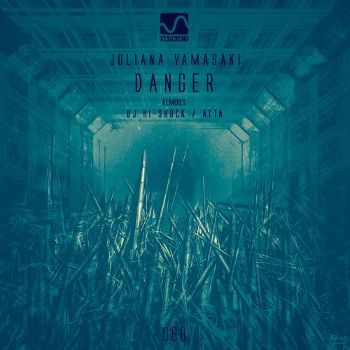 Juliana Yamasaki - Danger (ATTA Remix)