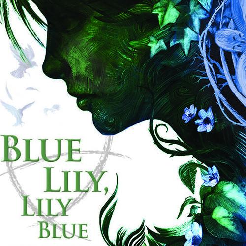 Blue Lily, Lily Blue — Prologue