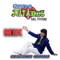 Grupo Mitades Mix - Porque estas dentro de mi Djmazter