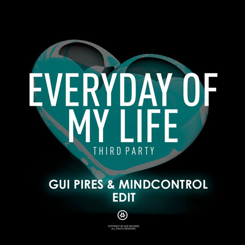 Third Party - Everyday Of My Life (Gui Pires & MindControl Edit)