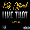 Like That - Kid Official Ft Styme (New Single)