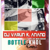 BOTTLE KHOL REMIX - DJ VARUN K ANAND FT. NEHA KAKKAR