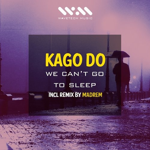 KAGO DO - We Can't Go To Sleep (Original Mix) cut