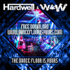 Hardwell & W&W - The Dance Floor Is Yours | FREE DL #DanceFloorIsYours