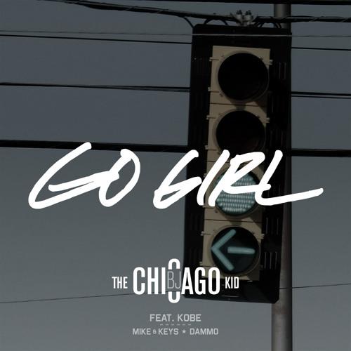 BJ The Chicago Kid - Go Girl (feat. Kobe)