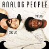 ANALOG PEOPLE (We Are Analog People)- Bora Uzer & Stimulus