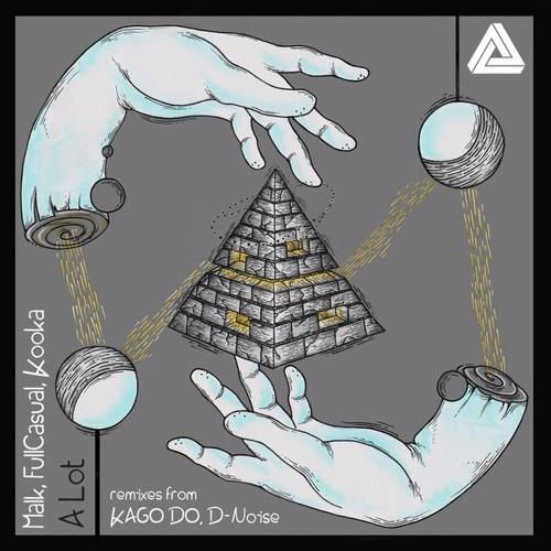 Malk, FullCasual, Kooka - A Lot (KAGO Remix) Cut