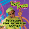 Six Blade feat. Rhymestar - Fresh Prince Bootleg (Free Download)