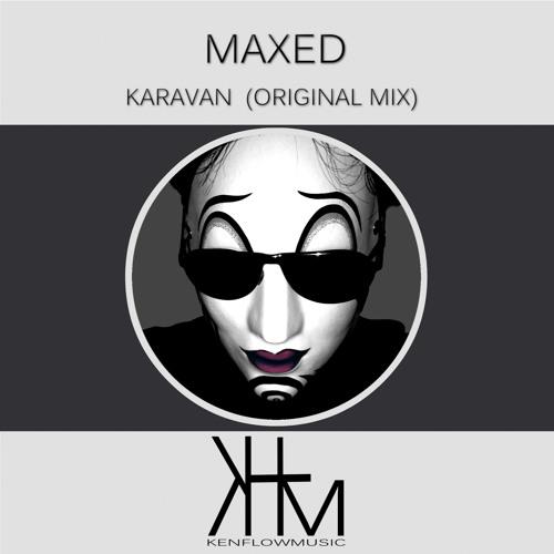 Maxed Karavan(Original) Clip